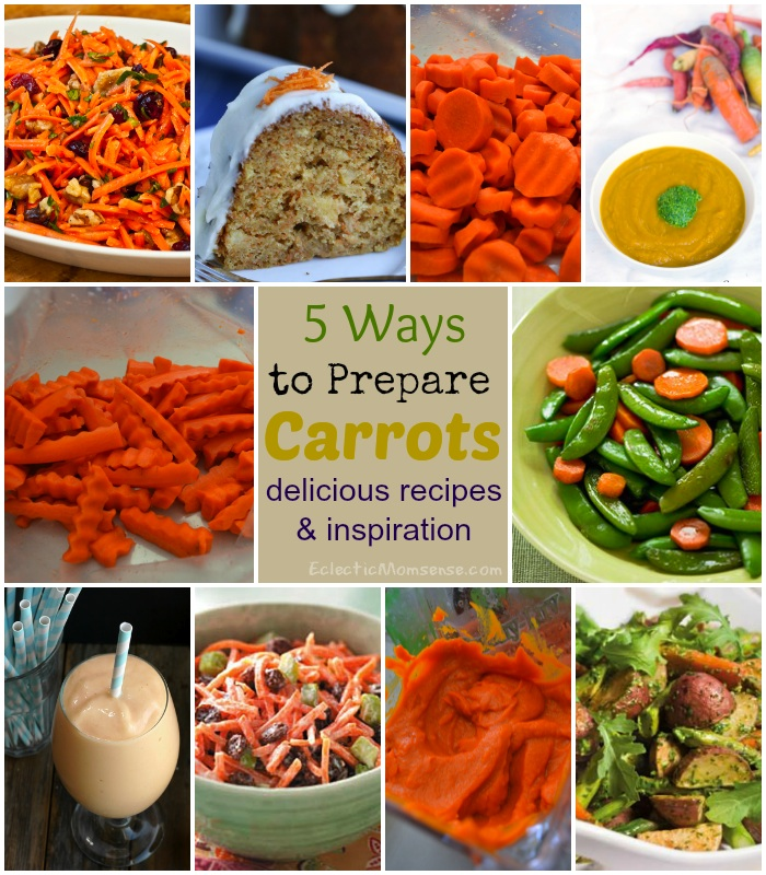 5 Ways to Prepare Carrots with delicious recipes and inspiration- Eclectic Momsense