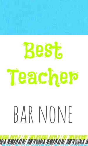 best teacher bar none printable