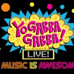 Yo Gabba Gabba! Live! Music is Awesome! 2014 Tour
