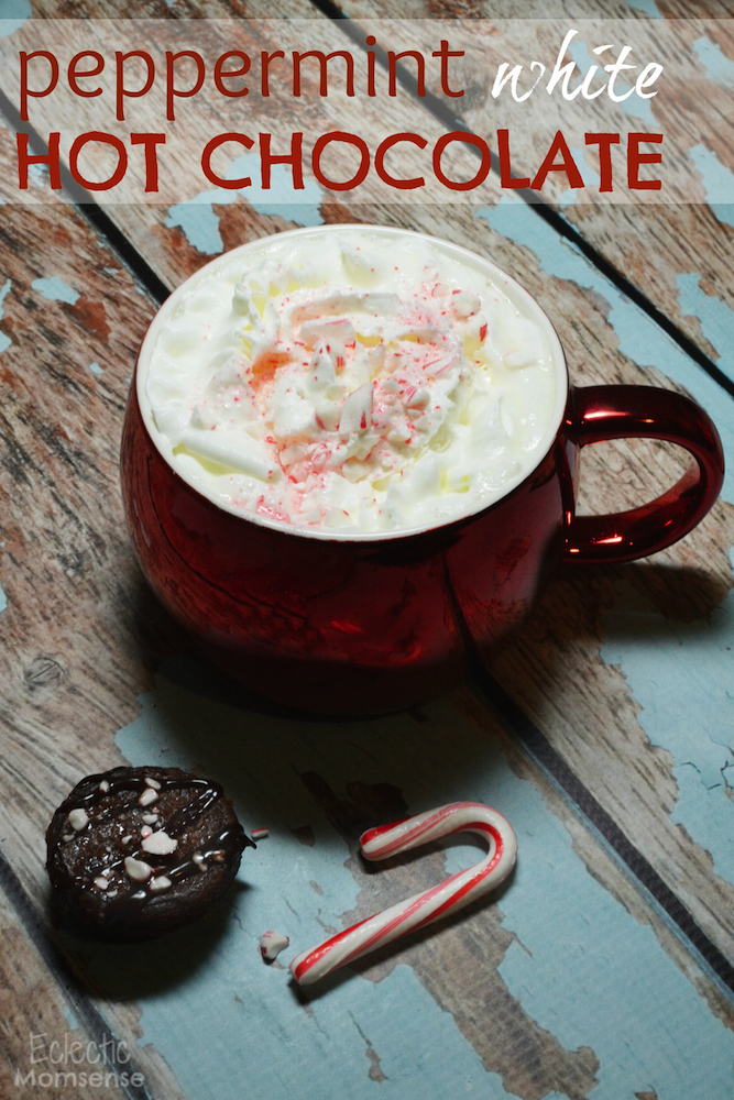 Peppermint White Hot Chocolate - Eclectic Momsense