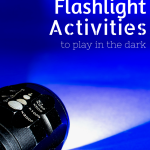 10+ Flashlight Activities to Play in the Dark