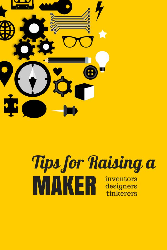 Tips for Raising a Maker| Eclectic Momsense