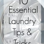 Conquer laundry day with these 10 essential tips & tricks. #ProtectClothesYouLove ad @Downy @Walmart