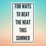 Beat the Heat Summer Fun Ideas {giveaway}