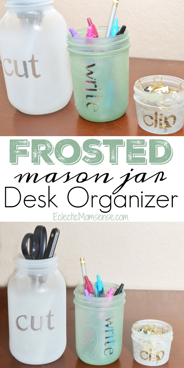 DIY Frosted Mason Jar Desk Organizer with Faux Etched Labels. AD #MyGo2Pen