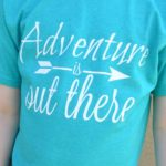 Adventure is Out There Shirt Design + Tips for Safe Summer Adventures